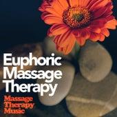 Euphoric Massage Therapy von Massage Therapy Music