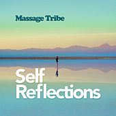 Self Reflections by Massage Tribe