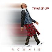 Time Is Up by Ronnie
