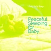 Peaceful Sleeping for Baby by Baby Sleep Sleep