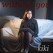 Without You de Kiki