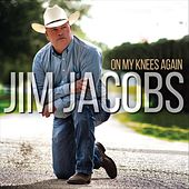 On My Knees Again by Jim Jacobs