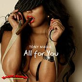 All for You by Tony Magik