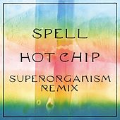 Spell (Superorganism Remix) by Hot Chip