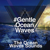 #Gentle Ocean Waves von The Ocean Waves Sounds