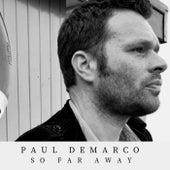 So Far Away von Paul deMarco