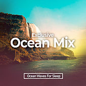 Exclusive Ocean Mix by Ocean Waves For Sleep (1)