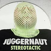 Stereotactic by Juggernaut