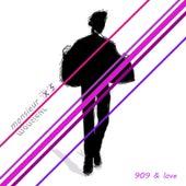 909 & Love de Monsieur Xs