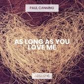 As Long As You Love Me (Acoustic) de Paul Canning