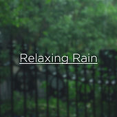 Relaxing Rain by Rain Sounds