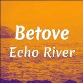 Betove de Echo River