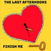Finish Me de The Last Afternoons