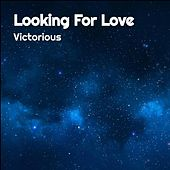 Looking For Love by Victorious