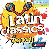 Latin Classics For Workout (Mixed Compilation For Fitness & Workout 128 - 134 Bpm / 32 Count) by Various Artists