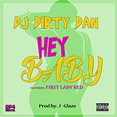 Hey Baby by DJ Dirty Dan