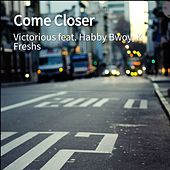 Come Closer by Victorious