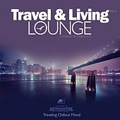 Travel & Living Lounge Vol.4 (Traveling Chillout Mood) de Various Artists