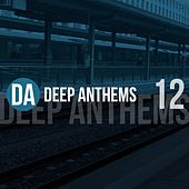 Deep Anthems, Vol. 12 by Various Artists