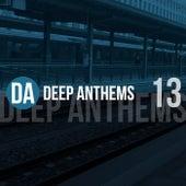 Deep Anthems, Vol. 13 von Various Artists