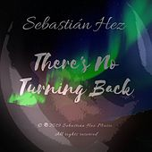 There's No Turning Back de Sebastián Hez