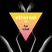Ethereal EP by Fur Coat