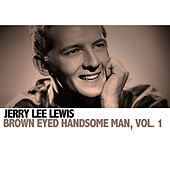 Brown Eyed Handsome Man, Vol. 1 von Jerry Lee Lewis