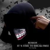 It's Time to Break Free di Remedy