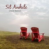 Sit Awhile by David Baroni