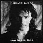 L.A. Never Dies von Richard Lucas