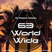 63 World Wide by My Moment Paradise