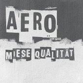 Miese Qualität von Aero