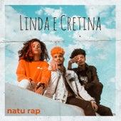 Linda e Cretina de Natu Rap