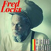 Strong Message by Fred Locks