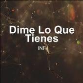 Dime Lo Que Tienes by INF
