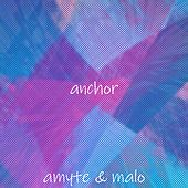 Anchor by Malo