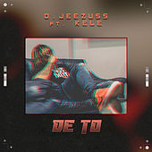 De To by O.Jeezuss