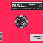 Thing For You (Don Diablo Remix) by David Guetta & Martin Solveig