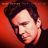 Every One of Us von Rick Astley