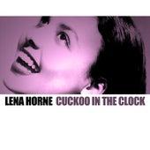 Cuckoo In The Clock von Lena Horne