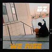 We Rise by BZ