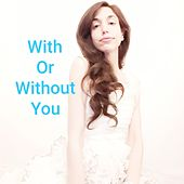 With or Without You by Rina Ohana