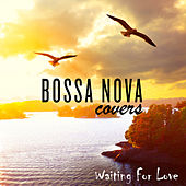 Waiting for Love de Bossa Nova Covers