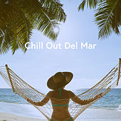 Chill Out Del Mar by Various Artists