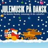 Julemusik På Dansk - De Bedste Danske Julesange Til Din Juleaften by Various Artists