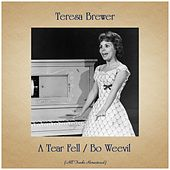 A Tear Fell / Bo Weevil (Remastered 2019) de Teresa Brewer