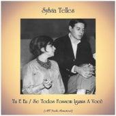 Tu E Eu / Se Todos Fossem Iguais A Você (All Tracks Remastered) by Silvia Telles