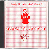 Wanna Be Gang Now by Sidney Breedlove