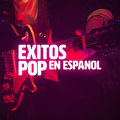 Exitos Pop en Español by Various Artists