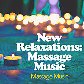 New Relaxations: Massage Music von Massage Music